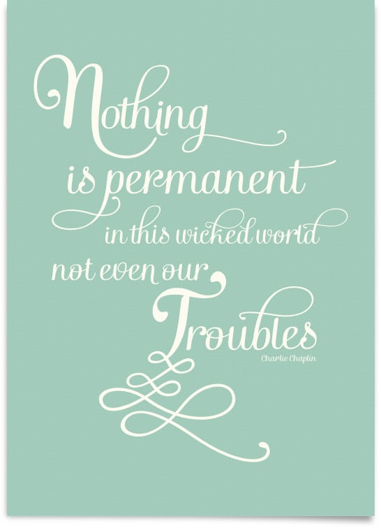Nothing is permanent...