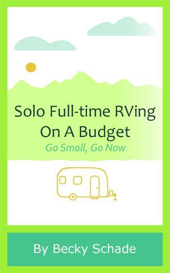 Becky Schade's Solo Full-time RVing On A Budget
